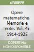 Opere matematiche. Memorie e note. Vol. 4: 1914-1925 libro