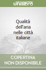 Qualità dell'aria nelle città italiane libro