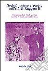 Società, potere e popolo nell'età di Ruggero II. Atti delle 3/e Giornate normanno-sveve libro