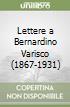 Lettere a Bernardino Varisco (1867-1931) libro