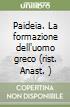 Paideia. La formazione dell'uomo greco (rist. Anast. ) (1) libro