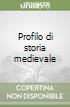 Profilo di storia medievale libro