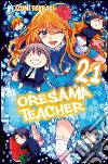 Oresama teacher. Vol. 21 libro