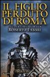 Il figlio perduto di Roma libro