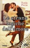 le strane logiche dell`amore