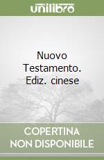 Nuovo Testamento. Ediz. cinese libro