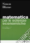 Matematica per le scienze economiche libro