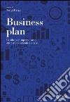 Business plan. Guida per imprese sane, start-up e aziende in crisi libro