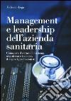 Management della sanità. Comprendere e gestire le sfide del settore e delle aziende sanitarie libro