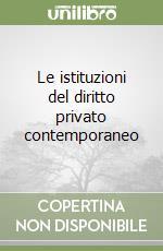 Le istituzioni del diritto privato contemporaneo libro di Barcellona Pietro; Camardi Carmelita