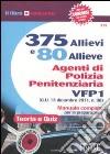 375 allievi e 80 allieve agenti di polizia penitenziaria. VFP1. Manuale completo per la preparazione. Teoria e quiz libro