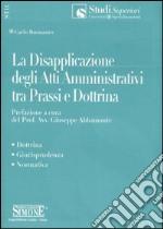 La disapplicazione degli atti amministrativi tra prassi e dottrina