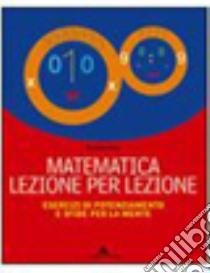 Matematica lezione per lezione. Per la Scuola media. Con CD-ROM libro di Rossi Giulietta