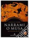 Nuovo Narrami o musa. Antologia di epica classica, epica sumerica, epica medievale. Per i Licei e gli Ist. Magistrali. Con espansione online libro