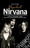 Paperback Nirvana. Le storie, i personaggi, i segreti dietro tutte le canzoni dell band di Kurt Cobain libro