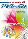 A scuola di matematica Vol. 1 Aritmetica