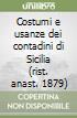 Costumi e usanze dei contadini di Sicilia (rist. anast. 1879) libro