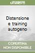 Distensione e training autogeno libro