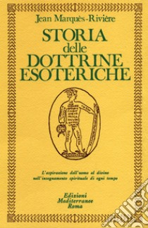 Storia delle dottrine esoteriche libro di Rivière Jean
