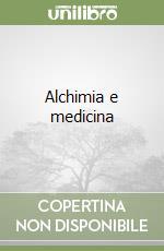 Alchimia e medicina libro di Bernus Alexander von