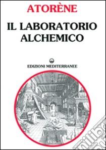 Il laboratorio alchemico libro di Atorène