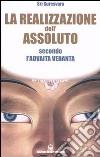 La realizzazione dell'assoluto secondo l'Advaita Vedanta libro