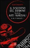 Il discorso del demone sulle arti marziali e altri racconti libro