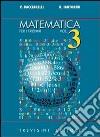 Matematica. Per il triennio del Liceo scientifico libro