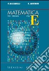 Matematica. Modulo E: Sistemi misti parametrici, discussione dei problemi. Per il triennio del Liceo scientifico libro