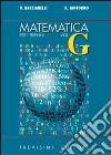 Matematica. Modulo G: Il calcolo differenziale. Per il triennio del Liceo scientifico libro