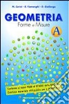 Geometria forme e misure. Vol. A-B-C. Per la Scuola media. Con espansione online libro