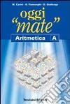 Oggi «mate». Aritmetica B. Per la Scuola media. Con espansione online libro