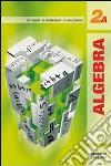 Algebra 2. Tomi A-B. Per le Scuole superiori libro