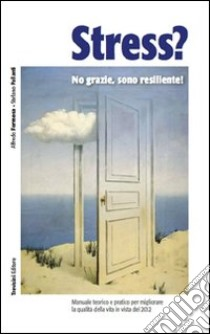 Stress? No grazie, sono resiliente! libro di Formosa Alfredo, Pallanti Stefano