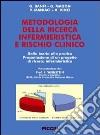 Metodologia della ricerca infermieristica e rischio clinico. Dalla teoria alla pratica. Presentazione di un progetto di ricerca infermieristica libro