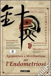 Agopuntura e moxibustione per l'endometriosi. DVD libro di Wang Huimin