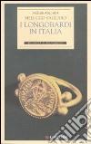 I longobardi in Italia. Ediz. illustrata libro