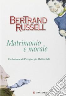 Matrimonio e morale libro di Russell Bertrand