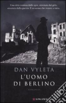 L'Uomo di Berlino libro di Vyleta Dan