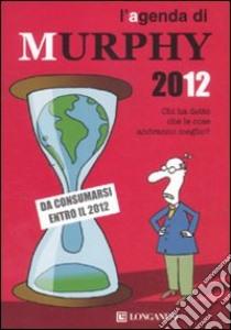 L'agenda di Murphy 2012 libro di Bloch Arthur