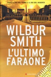 L'ultimo faraone libro di Smith Wilbur
