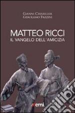 Matteo Ricci. Il vangelo dell'amicizia libro
