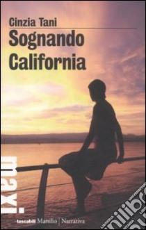 Sognando California libro di Tani Cinzia