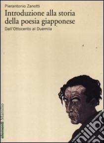 Introduzione alla storia della poesia giapponese. Vol. 2: Dall'Ottocento al Duemila libro di Zanotti Pierantonio