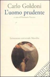 L'uomo prudente libro di Goldoni Carlo; Vescovo P. (cur.)