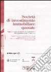 Società di investimento immobiliare quotate. Aspetti fiscali, economici e organizzativi. Un'opportunità per il mercato libro