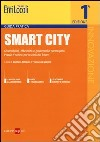 Smart city. Sostenibilità, efficienza e governance partecipata. Parole d'ordine per le città del futuro libro