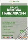 Guida alla manovra finanziaria 2014 libro
