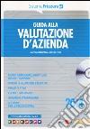 Guida alla valutazione d'azienda. Con CD-ROM libro