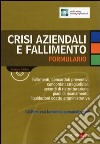Crisi aziendali e fallimento. Formulario. Con CD-ROM libro